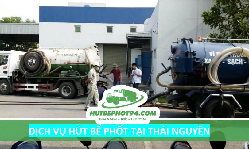 Dịch vụ hút bể phốt tại Thái Nguyên uy tín