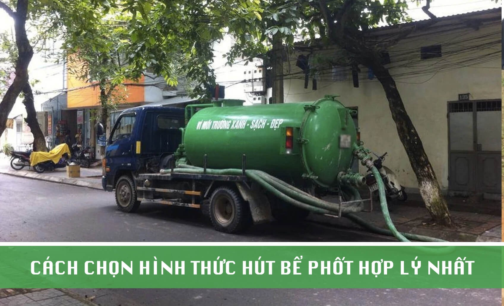 Lựa chọn hình thức hút bể phốt tại Bắc Ninh hợp lý